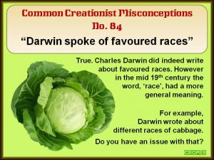Darwin spoke of favoured races